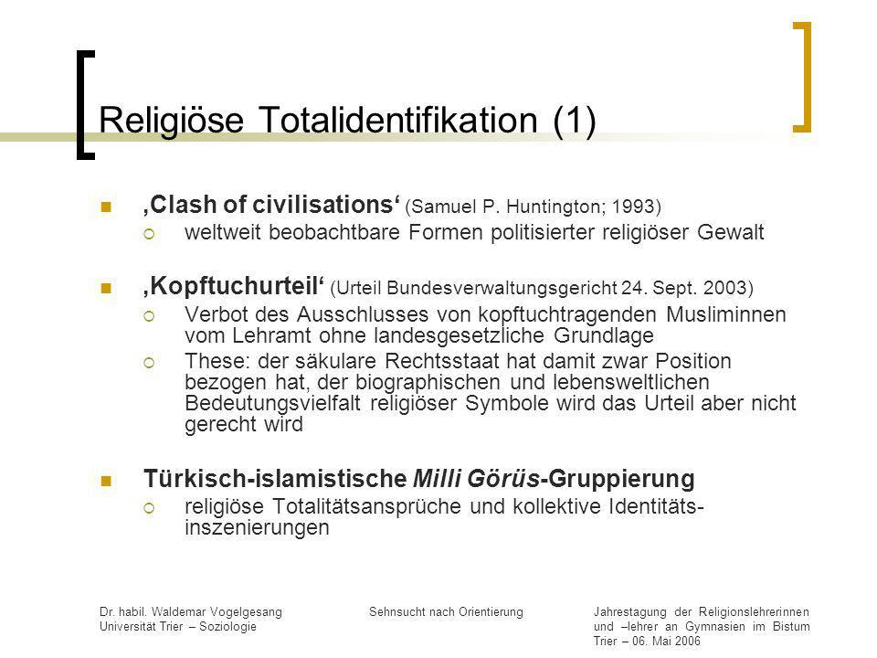 Religiöse Totalidentifikation (1)