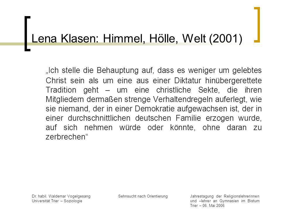Lena Klasen: Himmel, Hölle, Welt (2001)