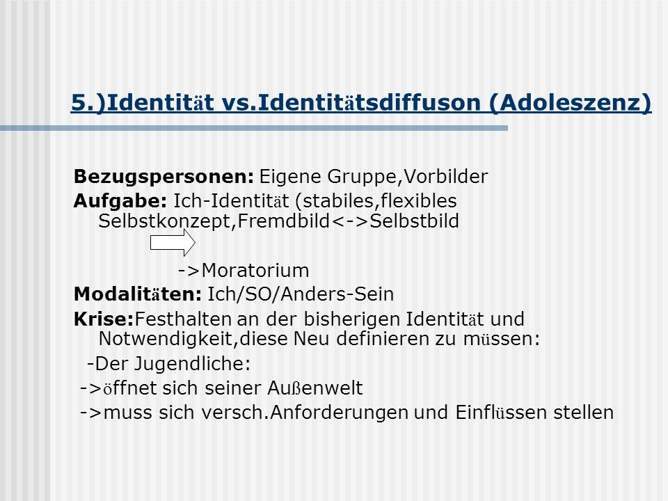 5.)Identität vs.Identitätsdiffuson (Adoleszenz)