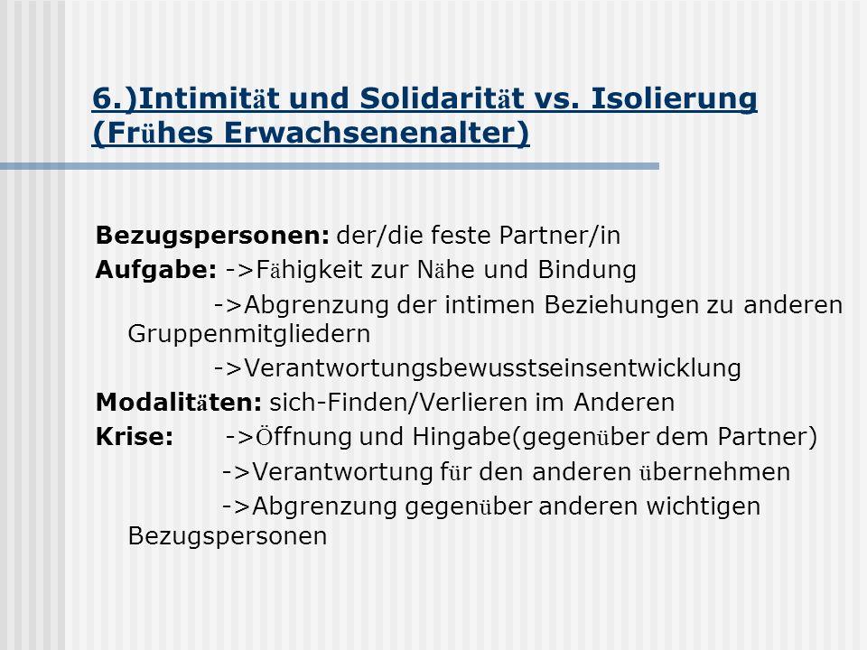 6.)Intimität und Solidarität vs. Isolierung (Frühes Erwachsenenalter)
