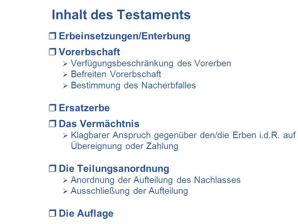 Inhalt des Testaments Erbeinsetzungen/Enterbung Vorerbschaft