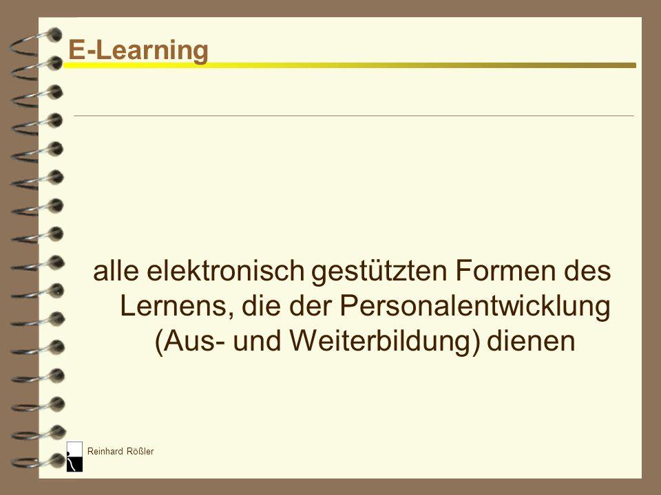 E-Learning alle elektronisch gestützten Formen des Lernens, die der Personalentwicklung (Aus- und Weiterbildung) dienen.