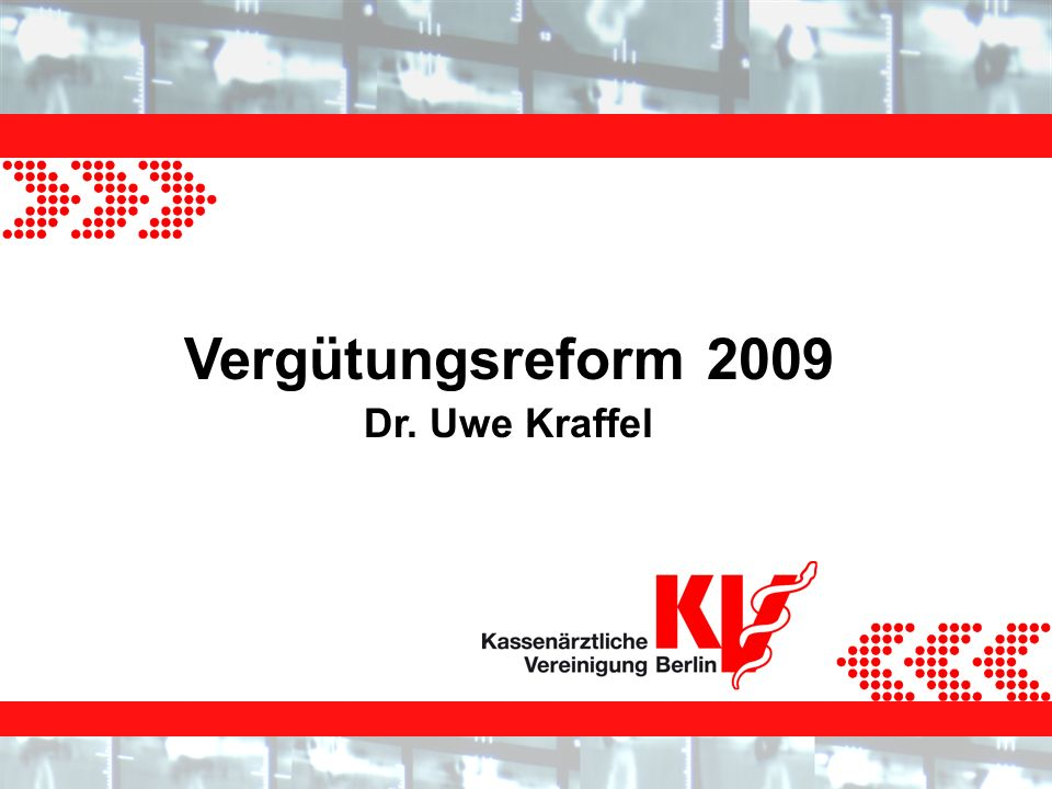 Vergütungsreform 2009 Dr. Uwe Kraffel