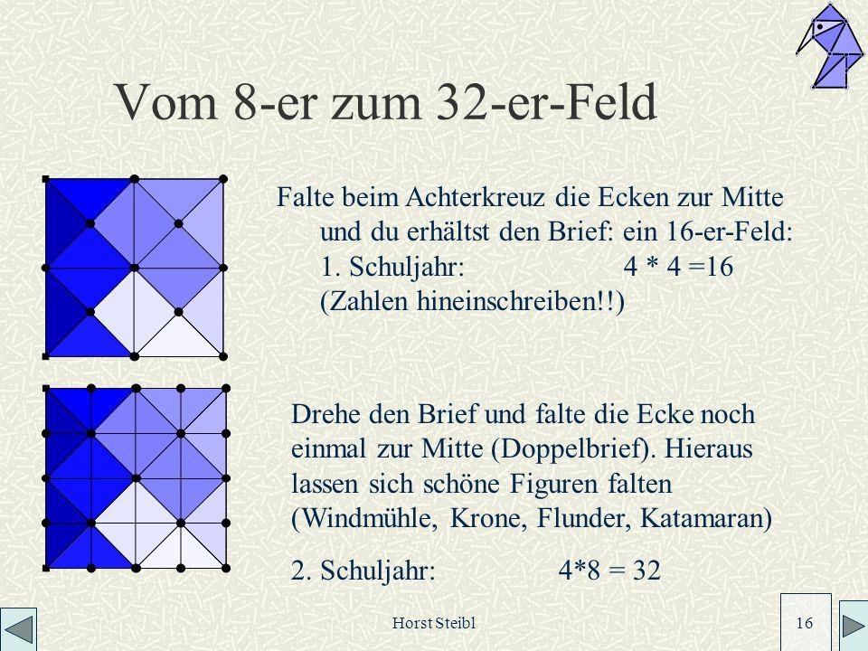 Vom 8-er zum 32-er-Feld Falte beim Achterkreuz die Ecken zur Mitte und du erhältst den Brief: ein 16-er-Feld: