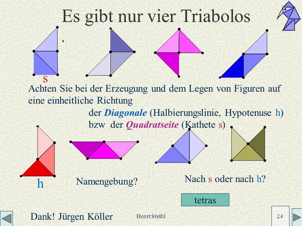Es gibt nur vier Triabolos