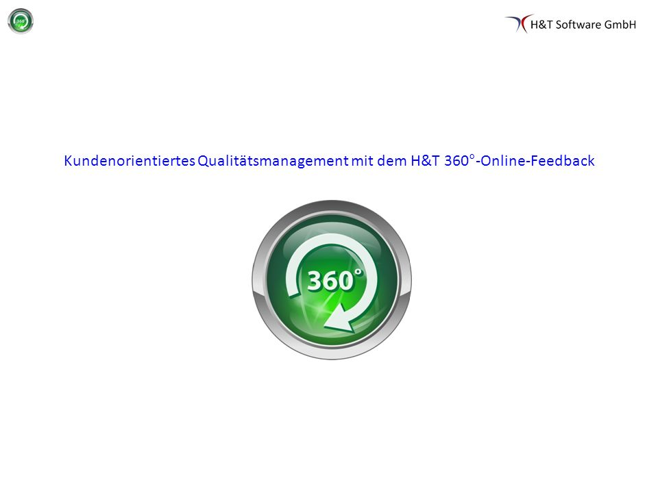 Kundenorientiertes Qualitätsmanagement mit dem H&T 360°-Online-Feedback
