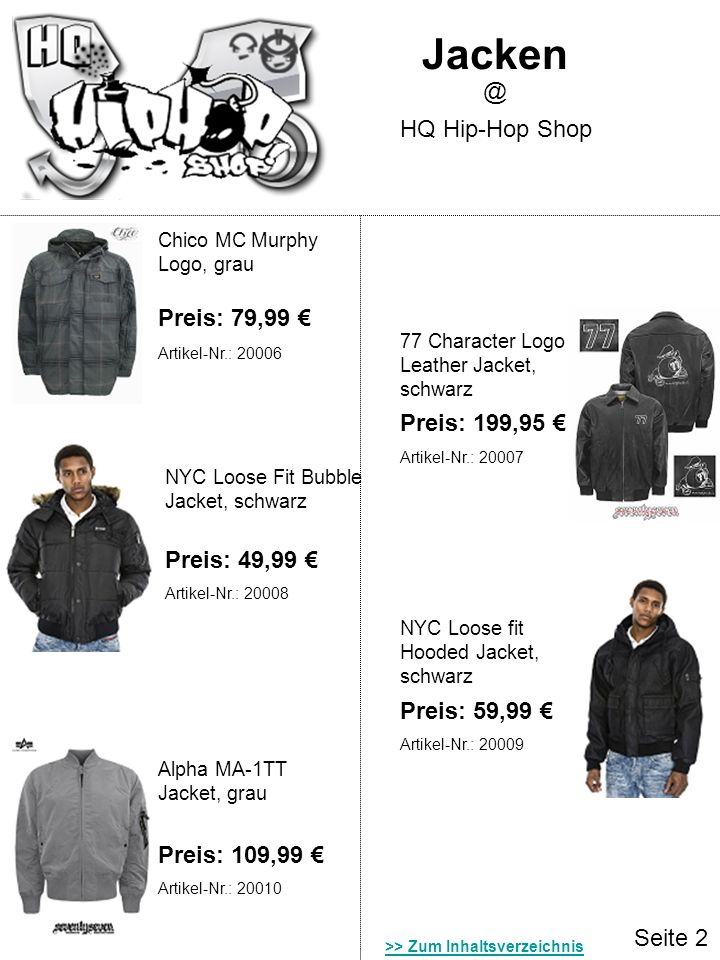 Jacken @ HQ Hip-Hop Shop Preis: 79,99 € Preis: 199,95 € Preis: 49,99 €