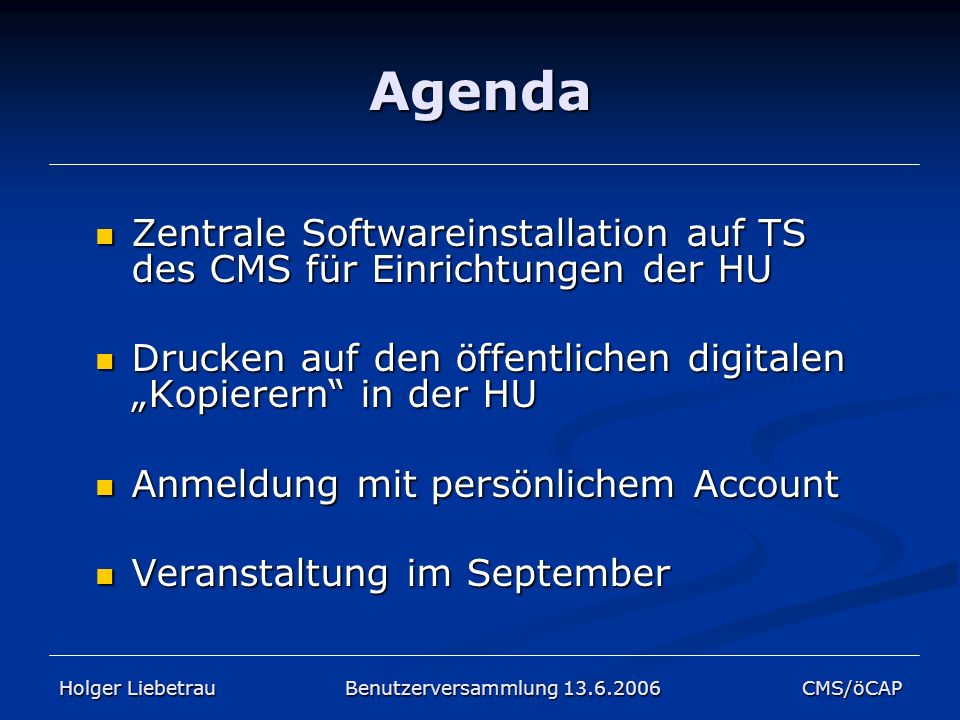 """Agenda Zentrale Softwareinstallation auf TS des CMS für Einrichtungen der HU. Drucken auf den öffentlichen digitalen """"Kopierern in der HU."""