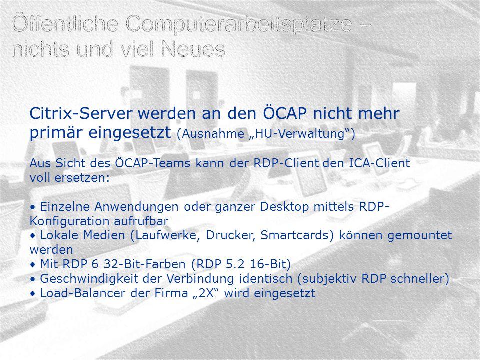 """Citrix-Server werden an den ÖCAP nicht mehr primär eingesetzt (Ausnahme """"HU-Verwaltung )"""