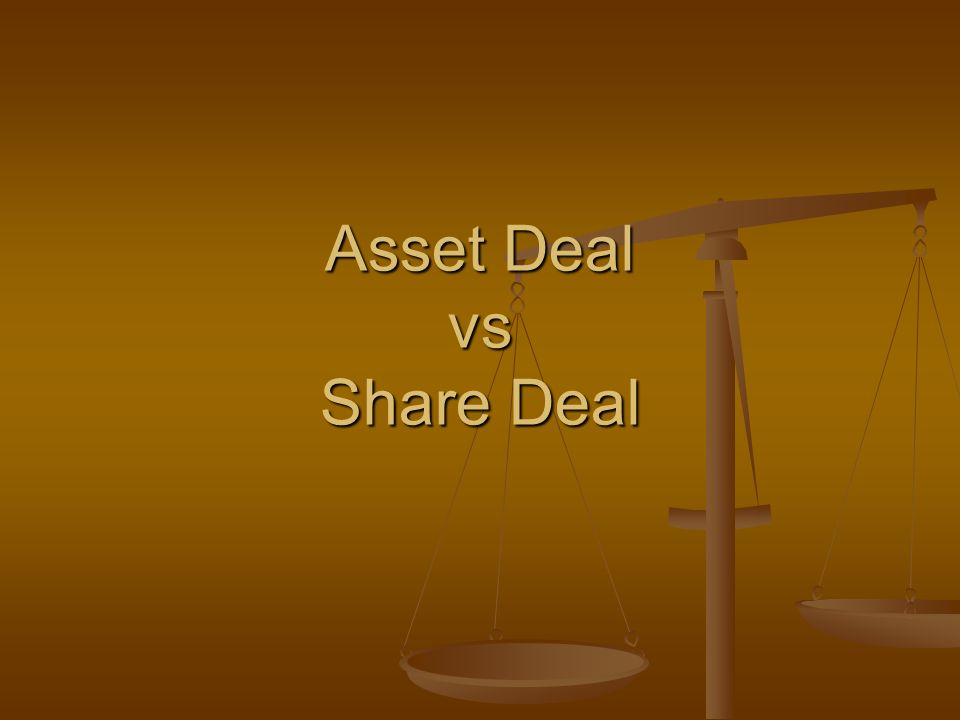 Asset Deal vs Share Deal