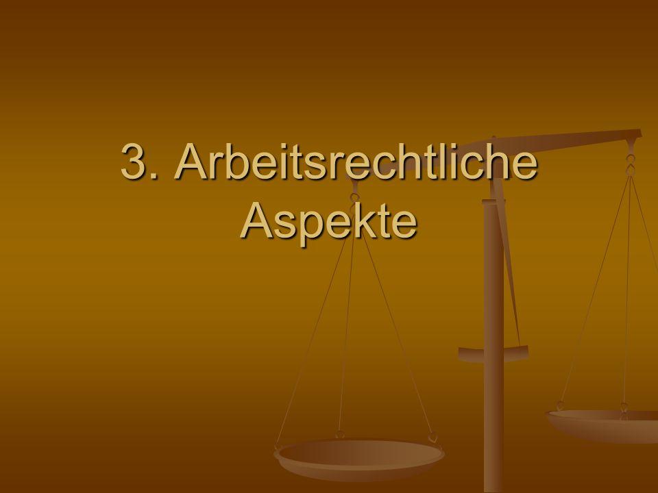 3. Arbeitsrechtliche Aspekte