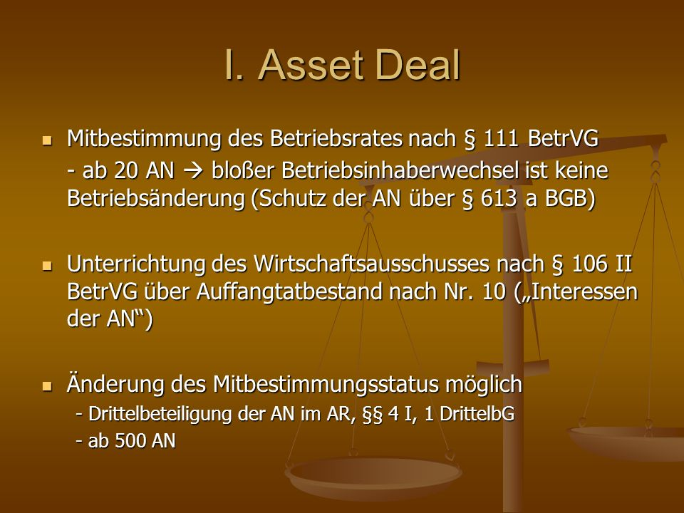 I. Asset Deal Mitbestimmung des Betriebsrates nach § 111 BetrVG