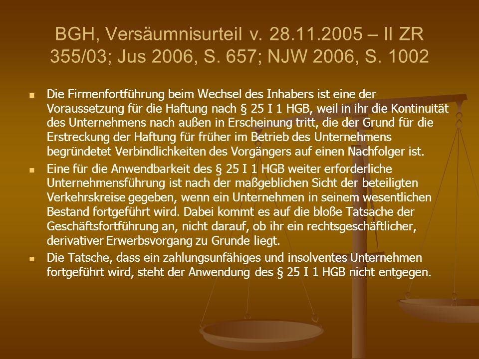 BGH, Versäumnisurteil v. 28. 11. 2005 – II ZR 355/03; Jus 2006, S