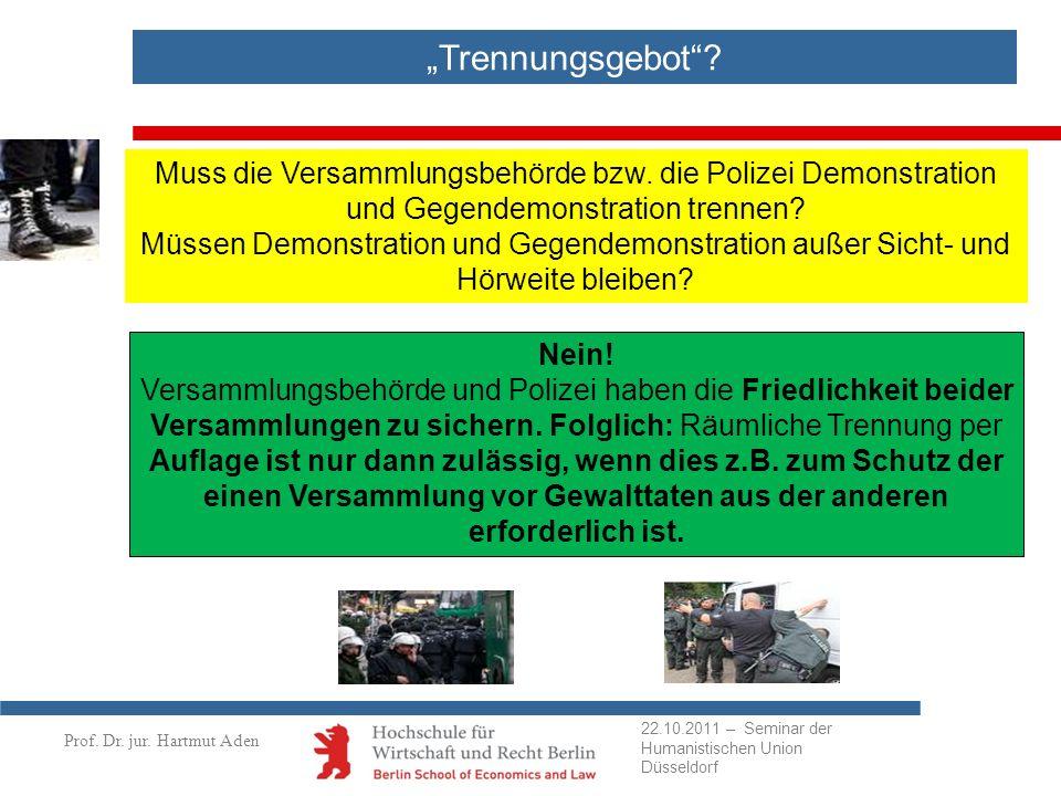 """""""Trennungsgebot Muss die Versammlungsbehörde bzw. die Polizei Demonstration und Gegendemonstration trennen"""