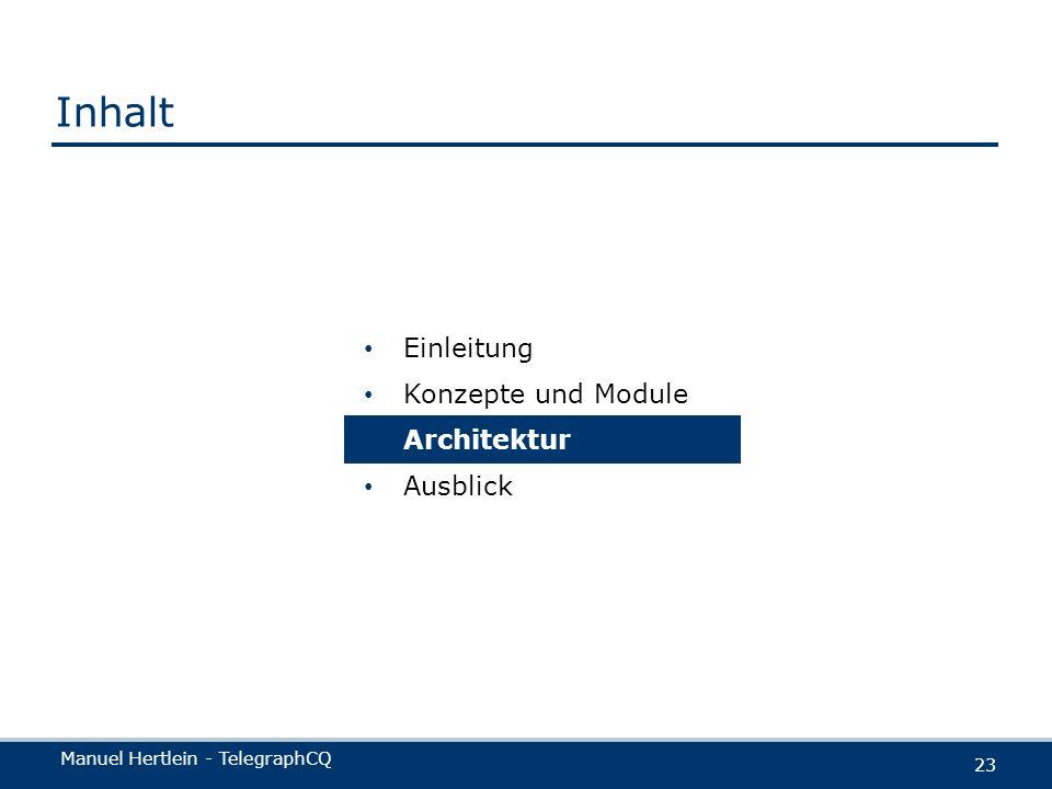 Inhalt Einleitung Konzepte und Module Architektur Ausblick