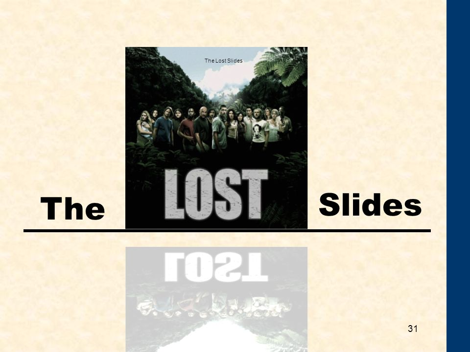 The Lost Slides Slides The