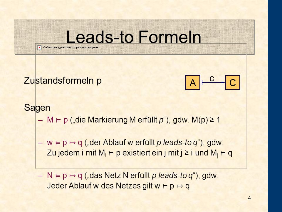 Leads-to Formeln Zustandsformeln p Sagen c A C