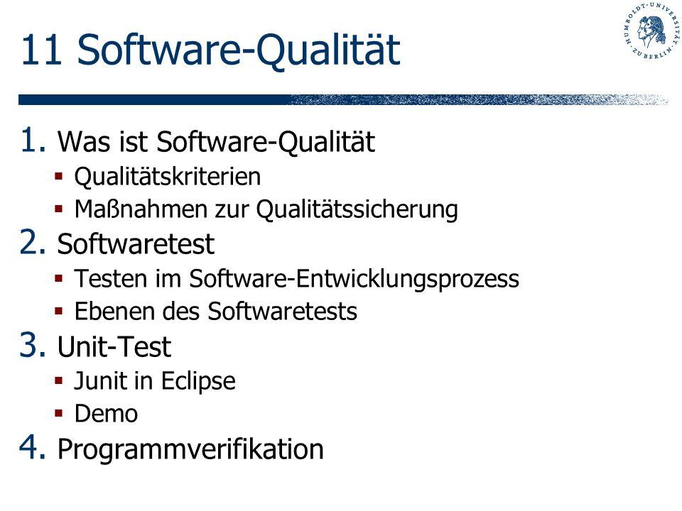 11 Software-Qualität Was ist Software-Qualität Softwaretest Unit-Test