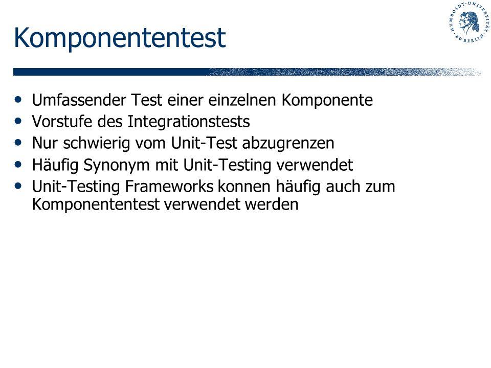 Komponententest Umfassender Test einer einzelnen Komponente