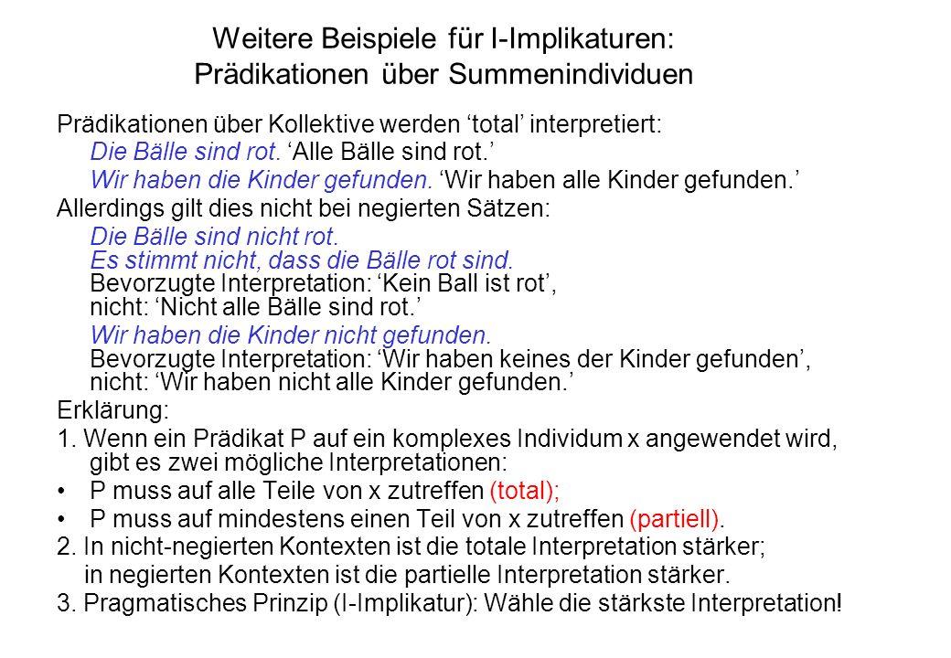 Weitere Beispiele für I-Implikaturen: Prädikationen über Summenindividuen