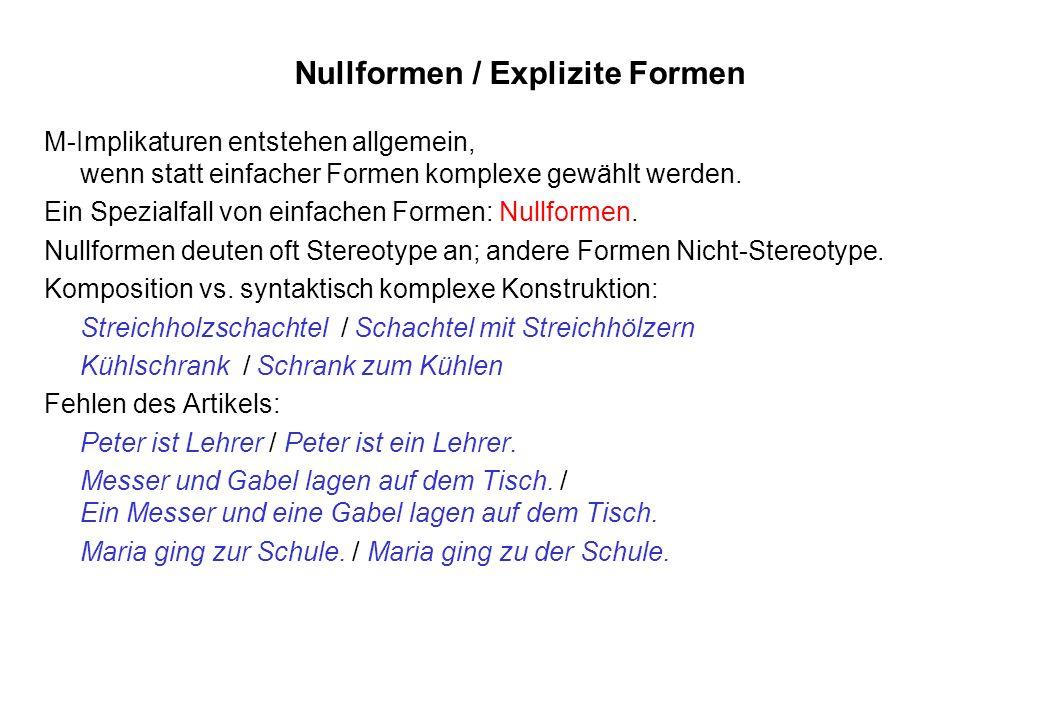 Nullformen / Explizite Formen