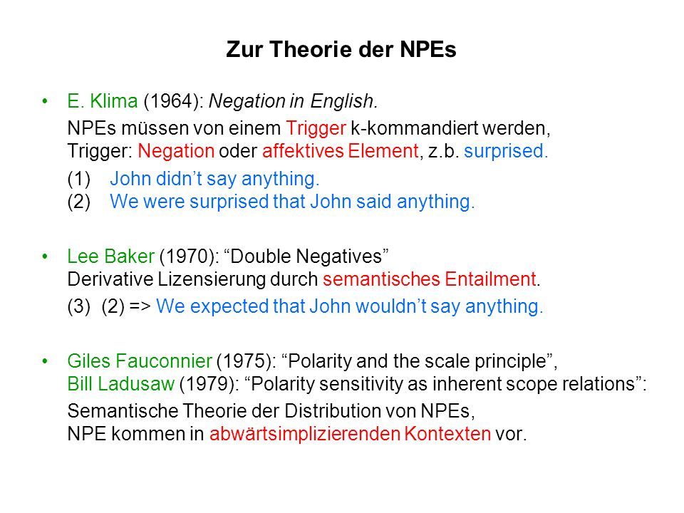 Zur Theorie der NPEs E. Klima (1964): Negation in English.