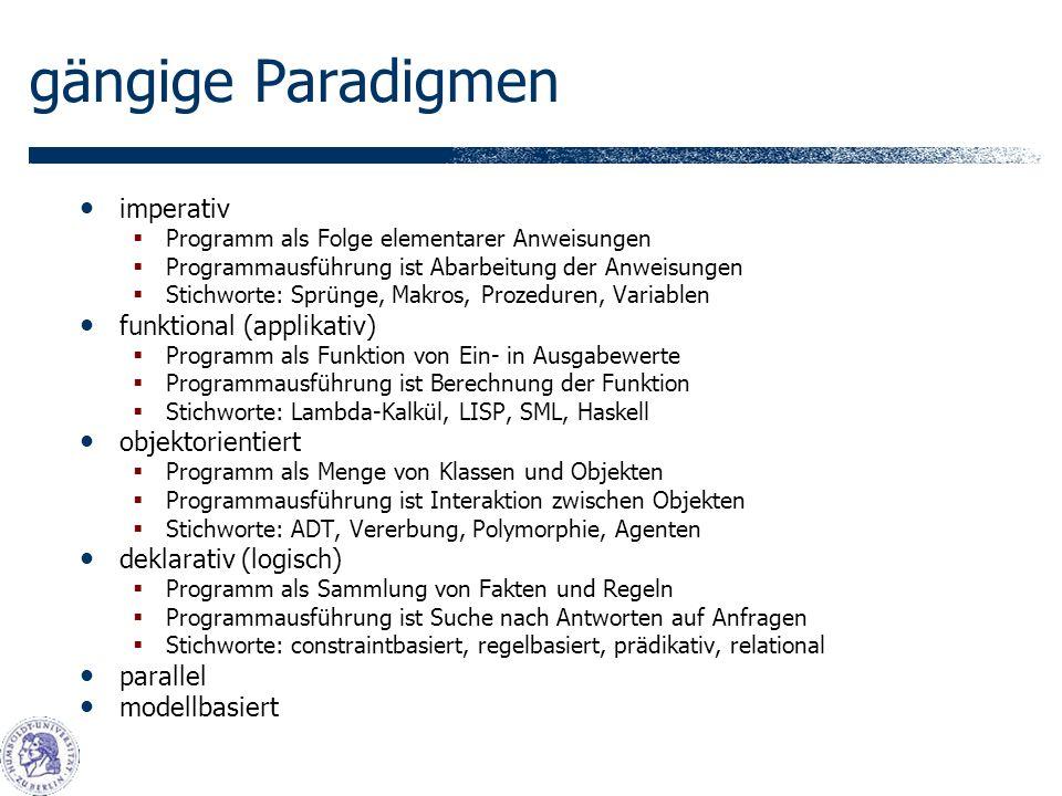 gängige Paradigmen imperativ funktional (applikativ) objektorientiert