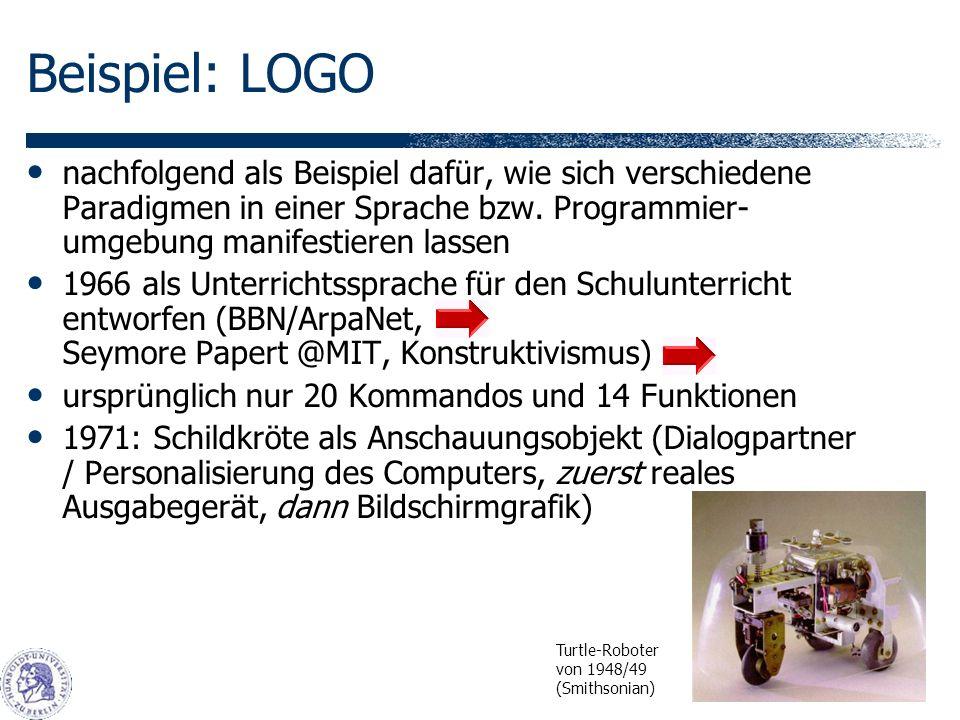 Beispiel: LOGO nachfolgend als Beispiel dafür, wie sich verschiedene Paradigmen in einer Sprache bzw. Programmier-umgebung manifestieren lassen.