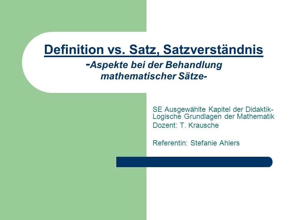Definition vs. Satz, Satzverständnis -Aspekte bei der Behandlung mathematischer Sätze-