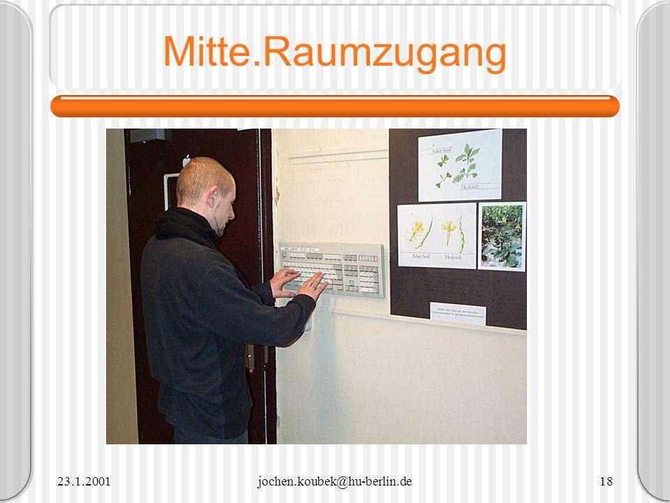 Mitte.Raumzugang Fote einfügen 23.1.2001 jochen.koubek@hu-berlin.de