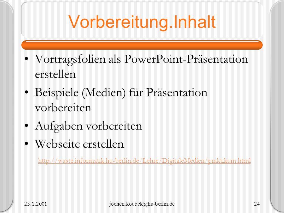 Vorbereitung.Inhalt Vortragsfolien als PowerPoint-Präsentation erstellen. Beispiele (Medien) für Präsentation vorbereiten.