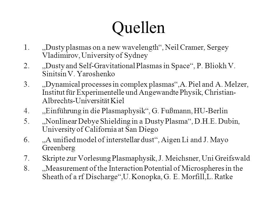 "Quellen ""Dusty plasmas on a new wavelength , Neil Cramer, Sergey Vladimirov, University of Sydney."