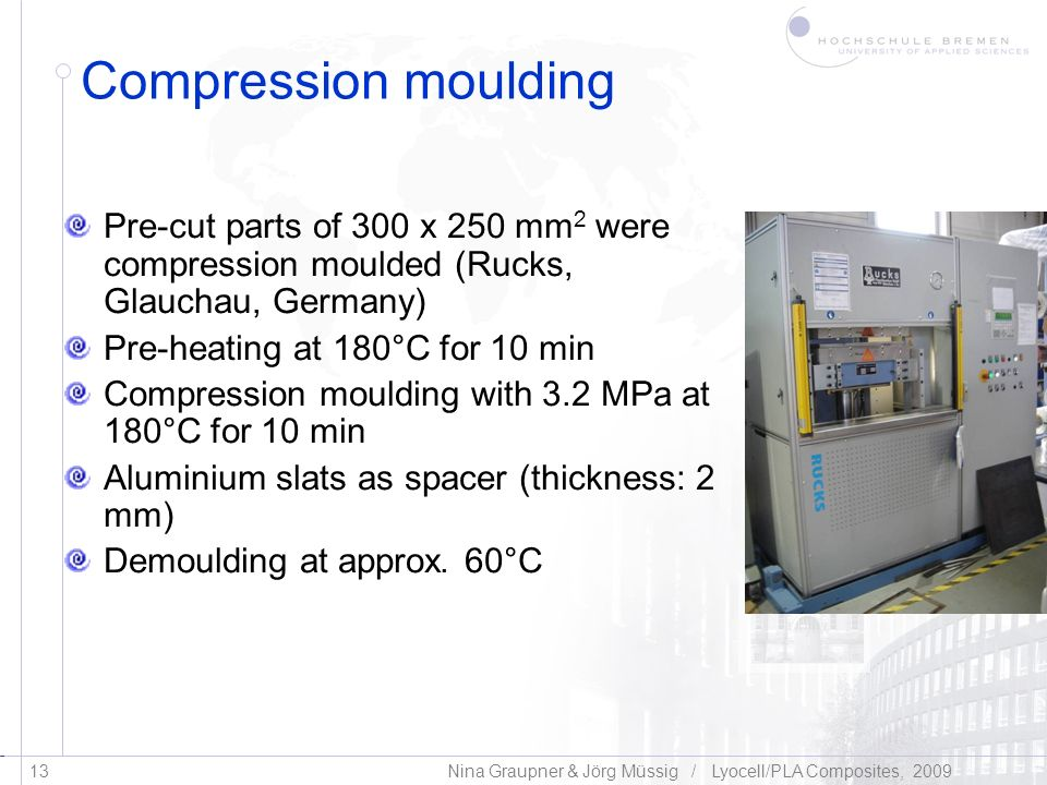 Compression moulding Pre-cut parts of 300 x 250 mm2 were compression moulded (Rucks, Glauchau, Germany)