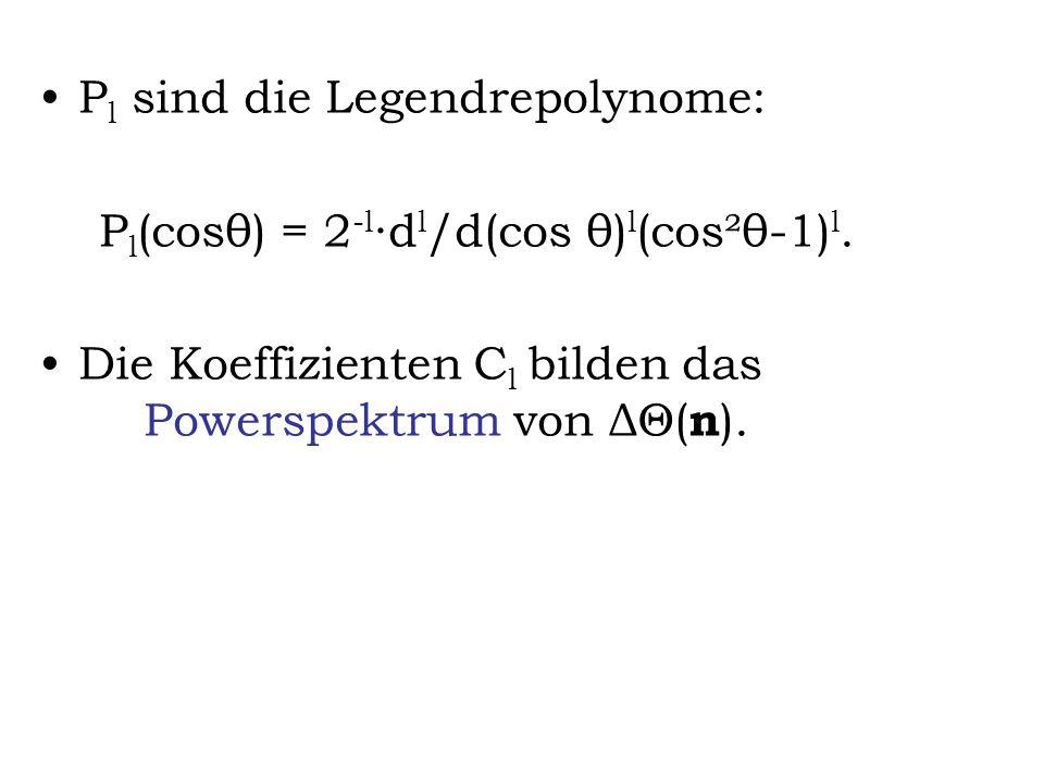 Pl sind die Legendrepolynome: