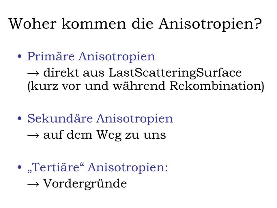 Woher kommen die Anisotropien