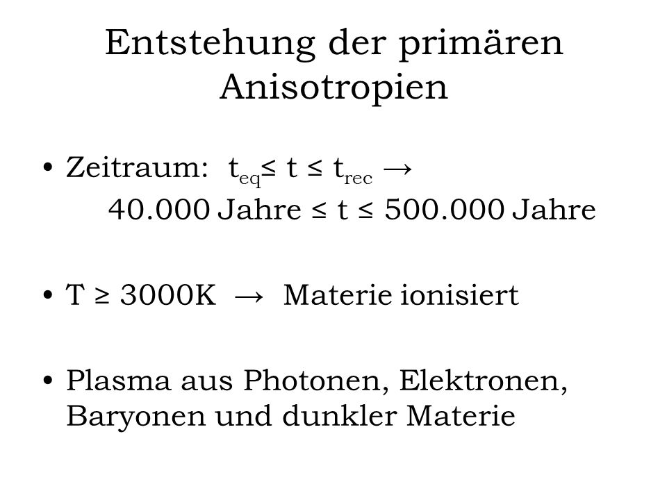 Entstehung der primären Anisotropien