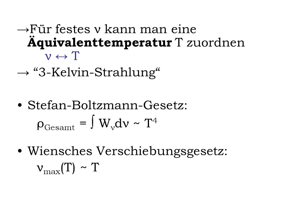 →Für festes ν kann man eine Äquivalenttemperatur T zuordnen ν ↔ T