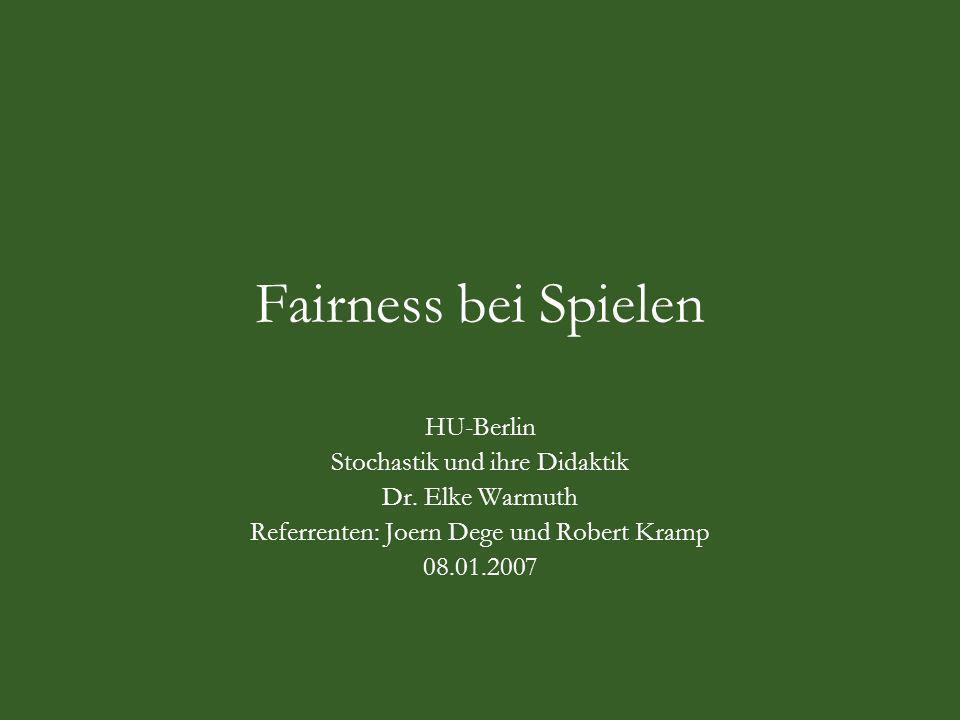 Fairness bei Spielen HU-Berlin Stochastik und ihre Didaktik