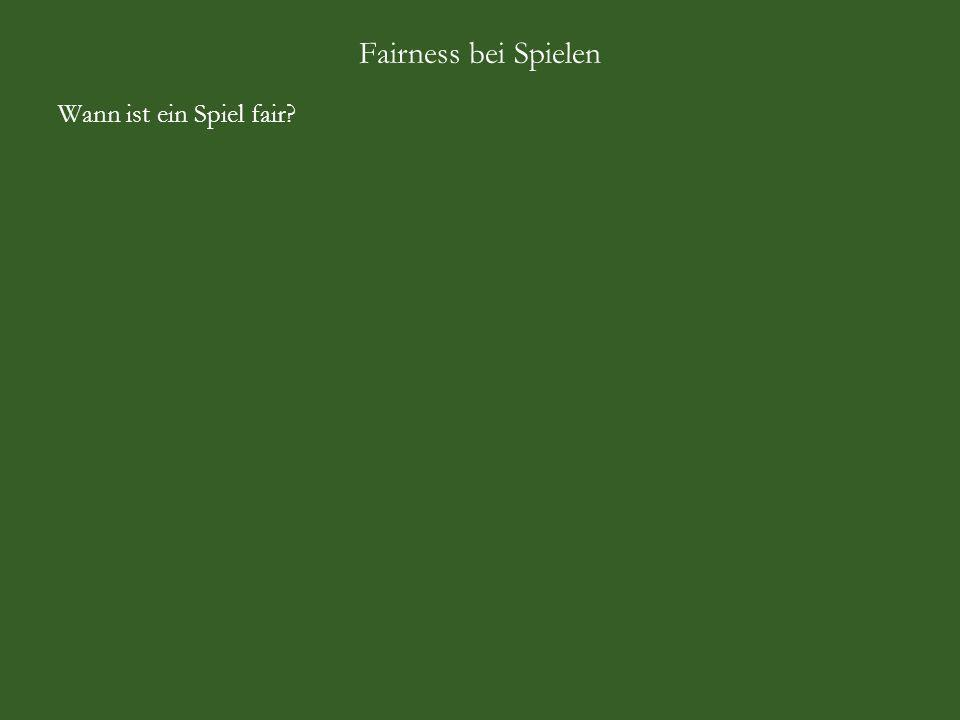 Fairness bei Spielen Wann ist ein Spiel fair