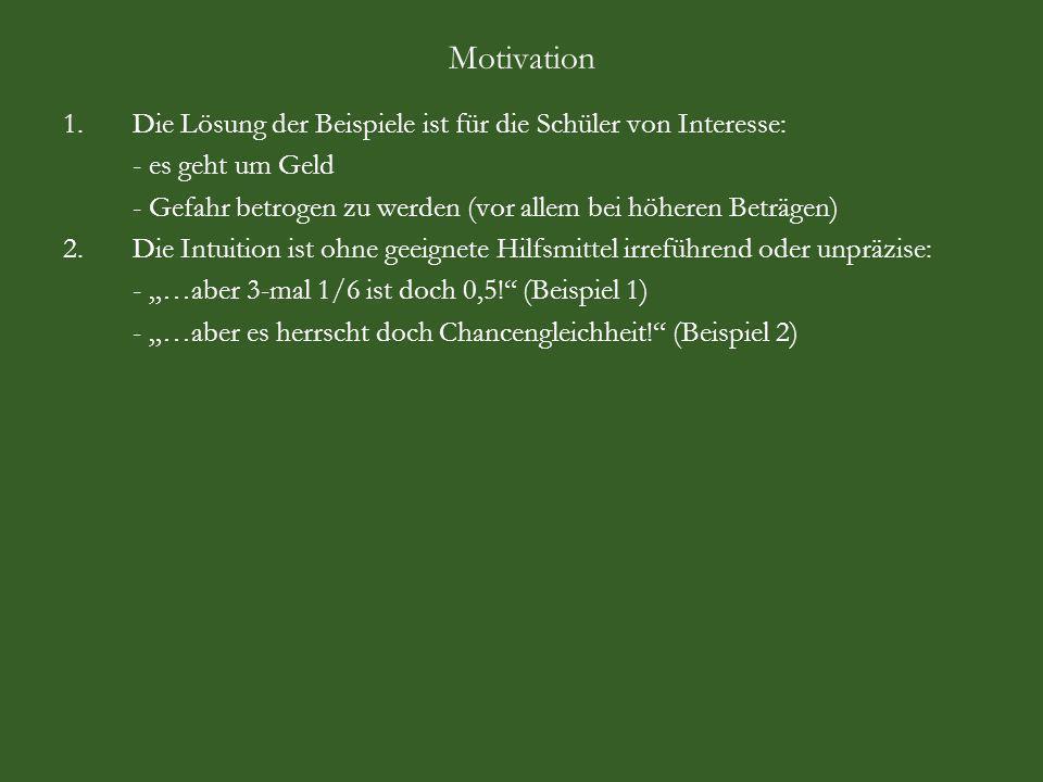 Motivation Die Lösung der Beispiele ist für die Schüler von Interesse: