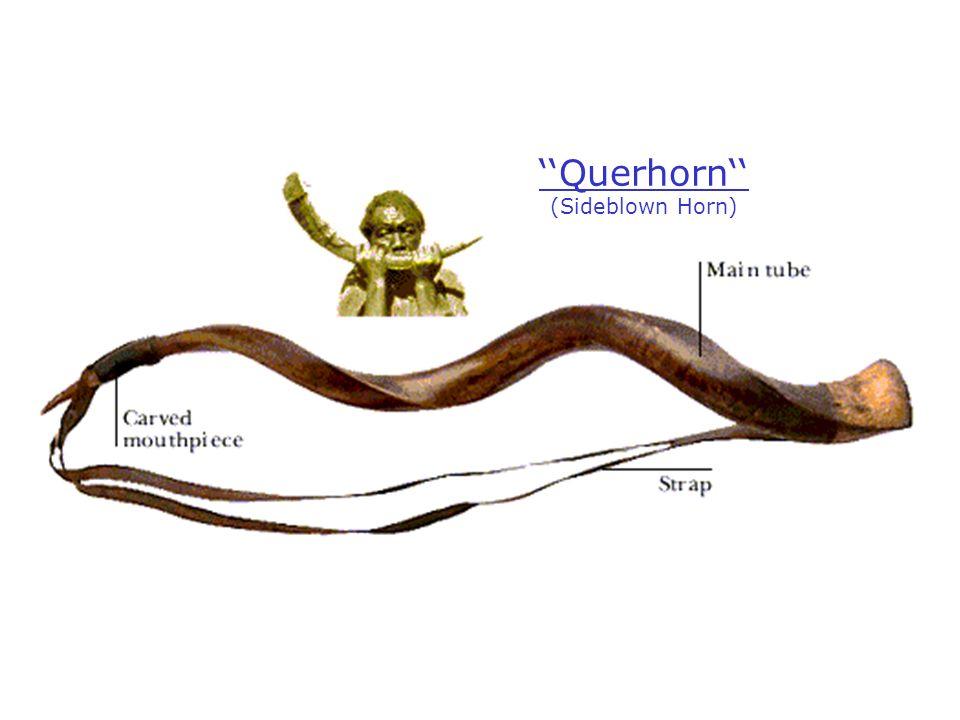 ''Querhorn'' (Sideblown Horn)