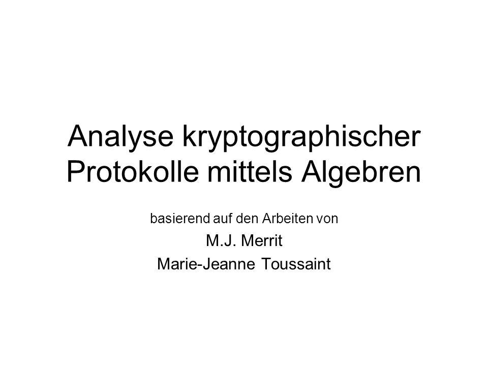 Analyse kryptographischer Protokolle mittels Algebren