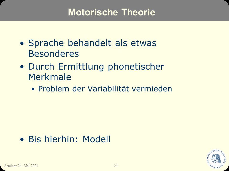 Motorische Theorie Sprache behandelt als etwas Besonderes