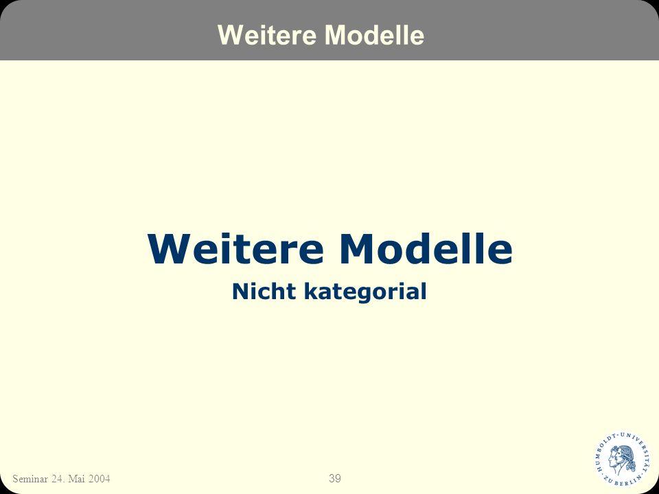Weitere Modelle Weitere Modelle Nicht kategorial