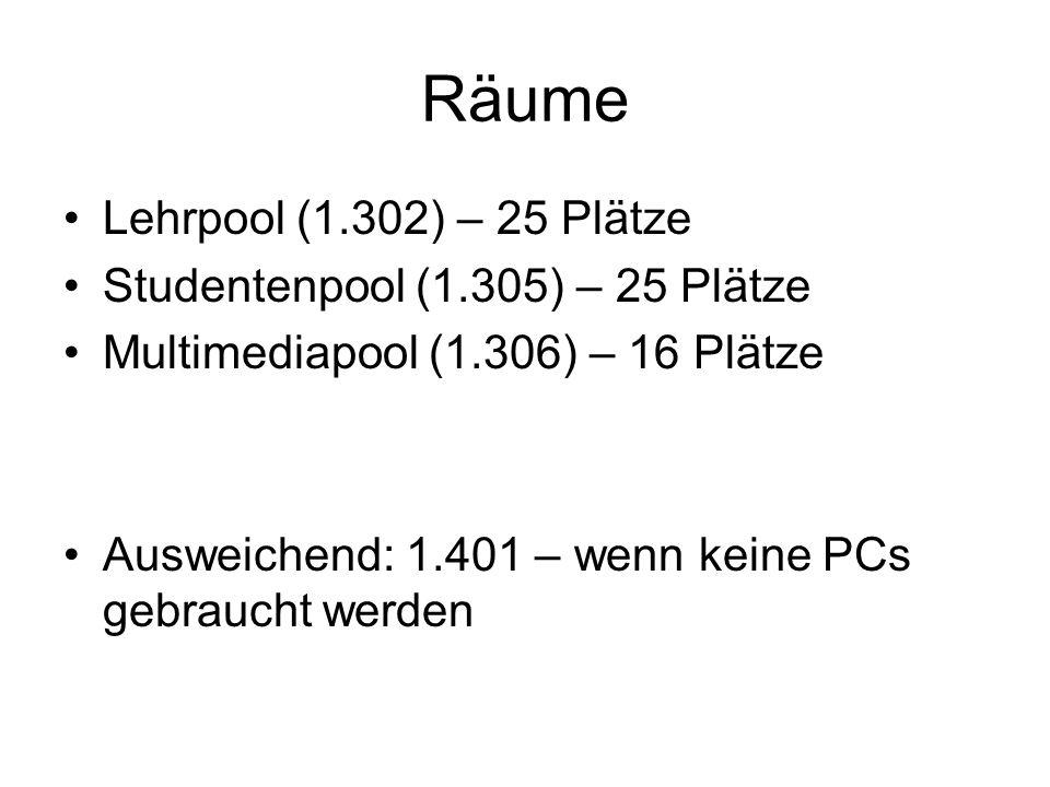 Räume Lehrpool (1.302) – 25 Plätze Studentenpool (1.305) – 25 Plätze