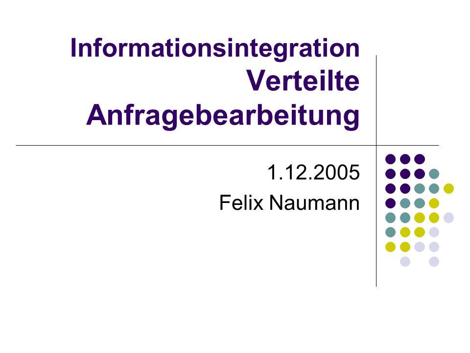 Informationsintegration Verteilte Anfragebearbeitung