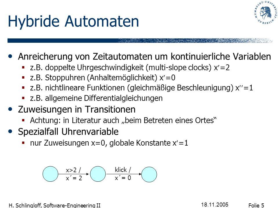 Hybride Automaten Anreicherung von Zeitautomaten um kontinuierliche Variablen. z.B. doppelte Uhrgeschwindigkeit (multi-slope clocks) x=2.