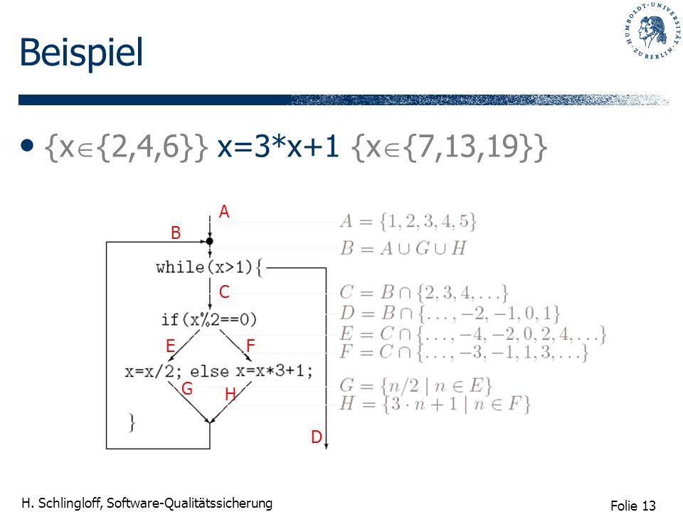 Beispiel {x{2,4,6}} x=3*x+1 {x{7,13,19}} A B C E F G H D