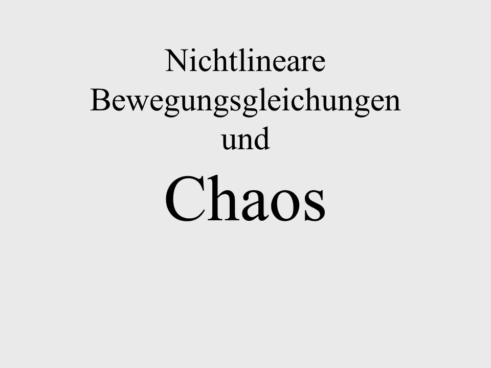 Nichtlineare Bewegungsgleichungen und Chaos