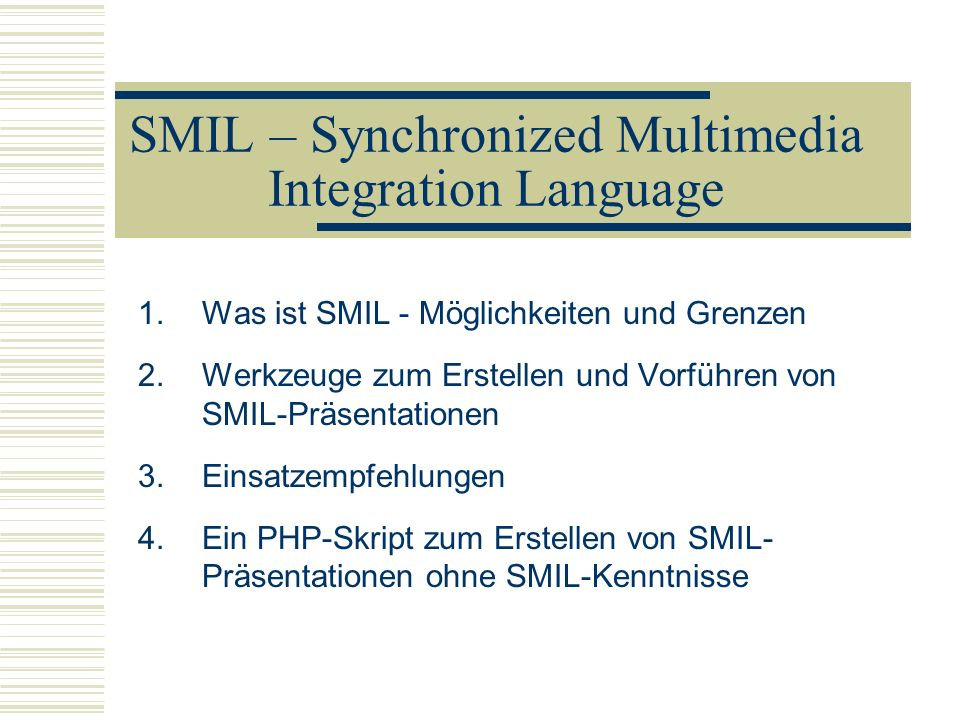 SMIL – Synchronized Multimedia Integration Language